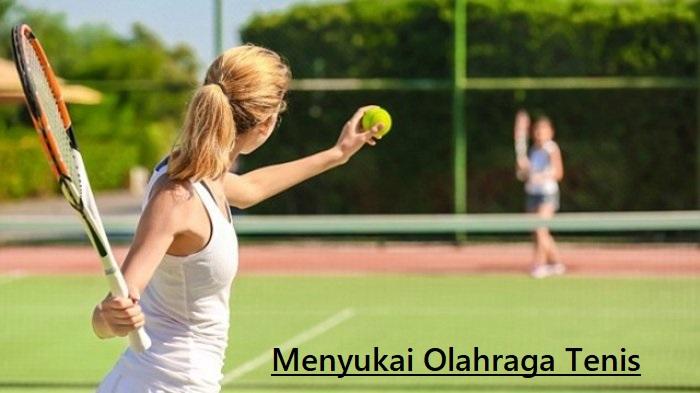 Menyukai Olahraga Tenis