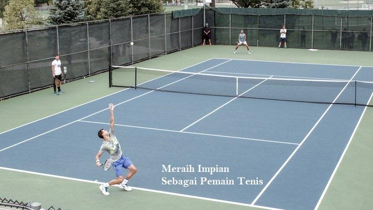 Meraih Impian Sebagai Pemain Tenis