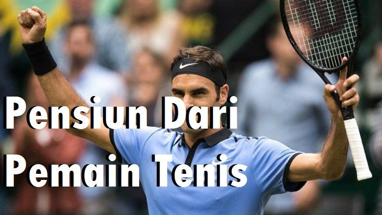 Pensiun Dari Pemain Tenis