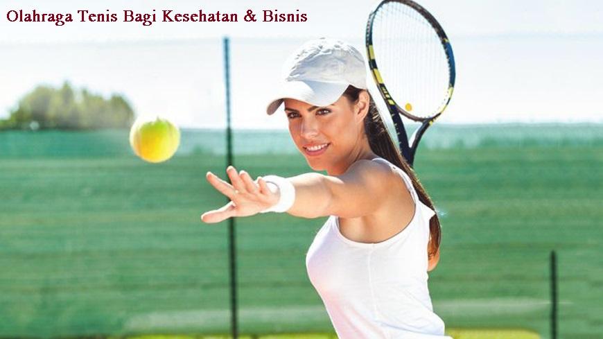 Olahraga Tenis Bagi Kesehatan & Bisnis