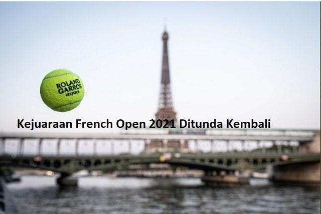 Kejuaraan French Open 2021 Ditunda Kembali